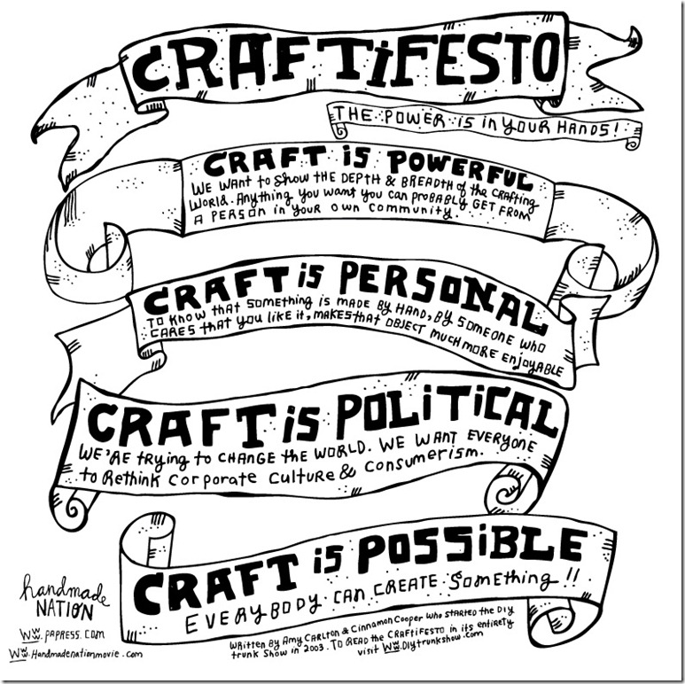The Craftifesto was written by Cinnamon Cooper and Amy Carlton who started the Chicago DIY Trunk show, illustrated by Kate Bingaman-Burt